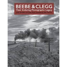 Beebe & Clegg. Their Enduring Photographic Legacy (Gruber)