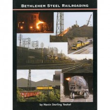 Bethlehem Steel Railroading (Yeakel)