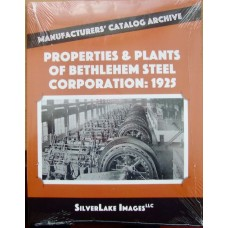 Manufacturers' Catalog Archive. Book 4. Properties & Plants of Bethlehem Steel Corporation 1925