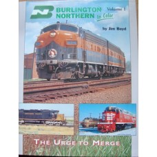 Burlington Northern in Color Volume 1. The Urge to Merge (Boyd)