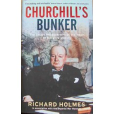 Churchill's Bunker. The Secret Headquarters at the Heart of Britain's Victory (Holmes)