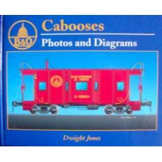 Baltimore & Ohio Cabooses Vol. 1- Photos & Diagrams (Jones)