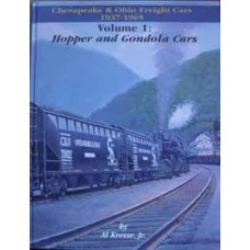 Chesapeake & Ohio Freight Cars Volume 1: Hopper and Gondola Cars (Kresse)