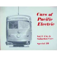 Cars of Pacific Electric Vol.1 City & Suburban Cars (Interurbans Special 28)