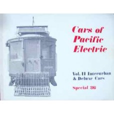 Cars of Pacific Electric Vol. 2 Interurban & Deluxe Cars (Interurbans Special 36)