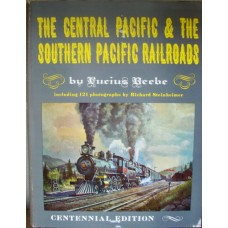 The Central Pacific & The Southern Pacific Railroads (Beebe)