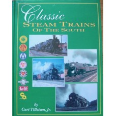 Classic Steam Trains of the South (Tillotson)
