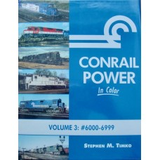 Conrail Power In Color Volume 3: #6000-6999 (Timko) VG