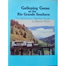 Galloping Geese on the Rio Grande Southern: Tin Feathers and Gasoline Fumes (Rhine)