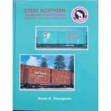 Great Northern Equipment Color Pictorial Book One: Box Cars & Stock Cars (Thompson)