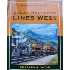 Great Northern Lines West Revised Edition (Wood)