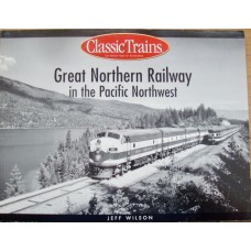 Great Northern Railway in the Pacific Northwest (Wilson)