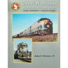 "Great Northern Pictorial Volume Seven ""Faster Schedules-Great for Freight"" (Strauss)"