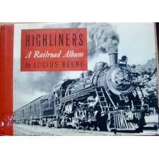Highliners: A Railroad Album (Beebe)