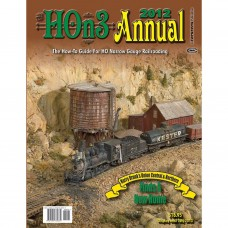 HOn3 Annual 2012. The How-To Guide For HO Narrow Gauge Railroading
