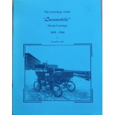 """The Genealogy of the """"Locomobile"""" Steam Carriage 1899-1904 (Ball)"""