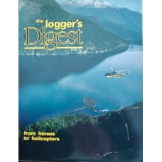 The Logger's Digest Volume 1. From Horses to Helicopters (Coulson)