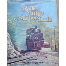 Rails in the Mother Lode (Wolf)