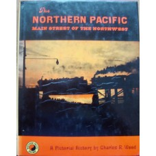 The Northern Pacific Main Street of the Northwest. A Pictorial History (Wood)