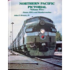 Northern Pacific Pictorial Volume 5: Domes, RDCs and Slumbercoaches (Strauss)