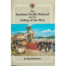 The Northern Pacific Railroad and the Selling of the West (Mickelson)