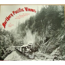 Northern Pacific Views. The Railroad Photography of F.Jay Haynes 1876-1905 (Nolan)