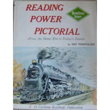 Reading Power Pictorial. From The Steam Era To Today's Diesels (Pennypacker)