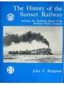 The History of the Sunset Railway Including the McKittrick Branch of the Southern Pacific Company (Bergman)