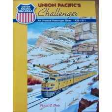 Union Pacific's Challenger. An Unusual Passenger Train 1935-1971 (Dorin)