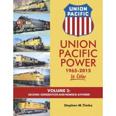 Union Pacific Power 1965-2015 In Color Volume 3: Second Generation and Newer B-B Power (Timko)