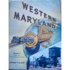 Western Maryland In Color Volume 2: Steam and First Generation Diesels (Plant)