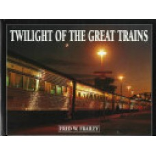 Twilight of the Great Trains (Frailey)