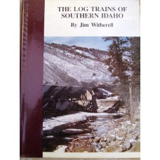 The Log Trains of Southern Idaho (Witherell)