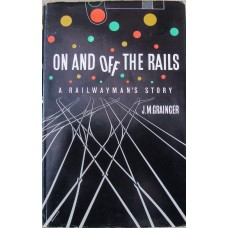 On And Off The Rails: A Railwaymans Story (Grainger)