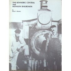 The Kennebec Central and Monsoon Railroads (Barney)