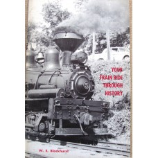 Your Train Ride Through History. An authentic history of the town of Cass and the great lumber empire which gave rise to your ride on the Cass Scenic Railroad,  (Blackhurst)