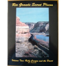 Rio Grande Secret Places Volume 2: Ruby Canyon and the Desert (Farewell)