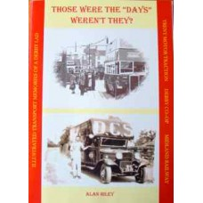 Those Were The Days Werent They? Illustrated Transport Memories of a Derby Lad (Hiley)