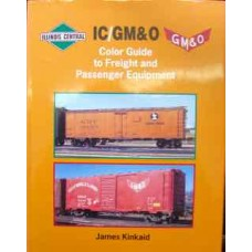 IC/GM&O Color Guide to Freight and Passenger Equipment (Kinkaid)