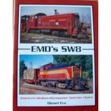 Emd's SW8 Americas Medium-Horsepower Switcher Choice (Diesel Era)
