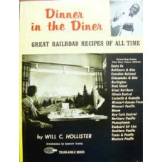 Dinner in the Diner. Great Railroad Recipes Of All Time (Hollister)