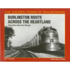 Burlington Route Across the Heartland. Everywhere West from Chicago (Wilson)
