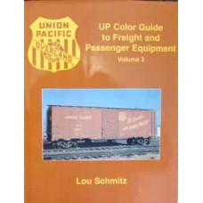 UP Color Guide to Freight and Passenger Equipment Volume 2 (Schmitz)