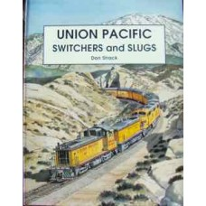 Union Pacific Switchers and Slugs (Strack)