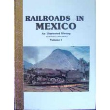 Railroads In Mexico An Illustrated History Volume 1 (Franco)