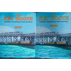 The Key Route. Transbay Commuting by Train and Ferry (Demorro) 2 Volume Set