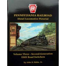 Pennsylvania Railroad Diesel Locomotive Pictorial Volume 3 Second Generation EMD Road Switchers (Hahn)